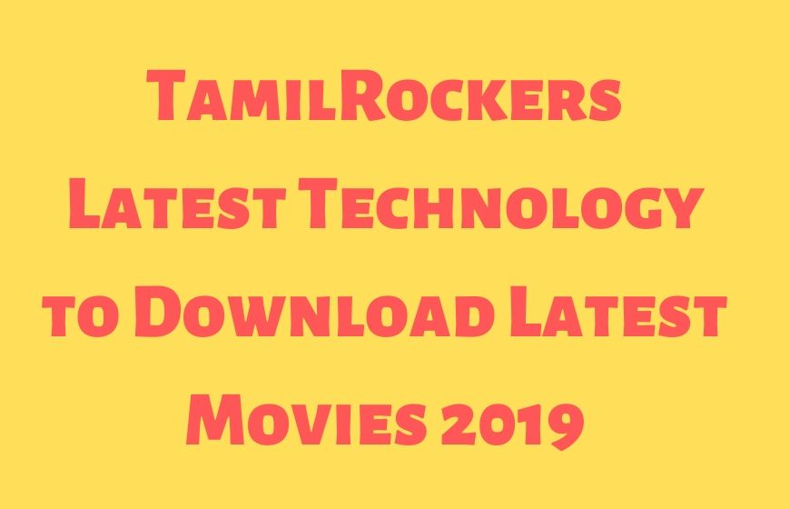 Tamilrockers New Technology for download movies