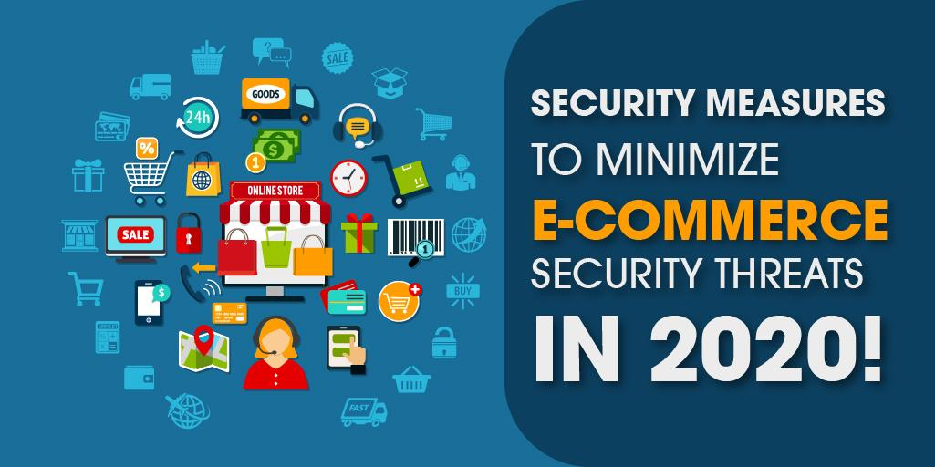 Security Measures to Minimize E-Commerce Security Threats in 2021!